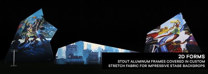 2D Forms: Stout Aluminum Frames Covered in Custom Stretch Fabric For Impressive Stage Backdrops